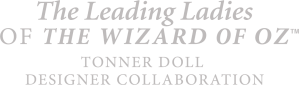 The Leading Ladies of The Wizard of Oz Tonner Doll Designer Collaboration
