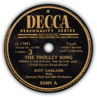 "Judy Garland ""The Trolley Song"" Decca Records single #23361 A, Album No. A-380"