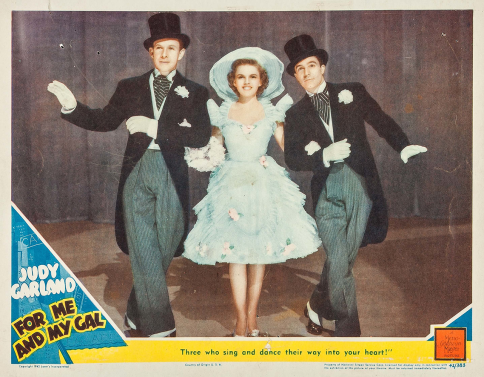 "Judy Garland, Gene Kelly, George Murphy in ""For me And My Gal"" 1943"